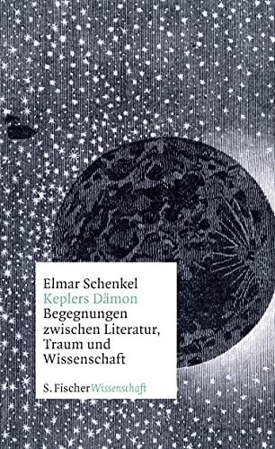 9783100735676: Keplers D�mon: Begegnungen zwischen Literatur, Traum und Wissenschaft