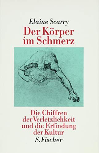 9783100747020: Der Körper im Schmerz. Die Chiffren der Verletzlichkeit und die Erfindung der Kultur.