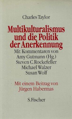 Multikulturalismus und die Politik der Anerkennung. Mit: Taylor, Charles