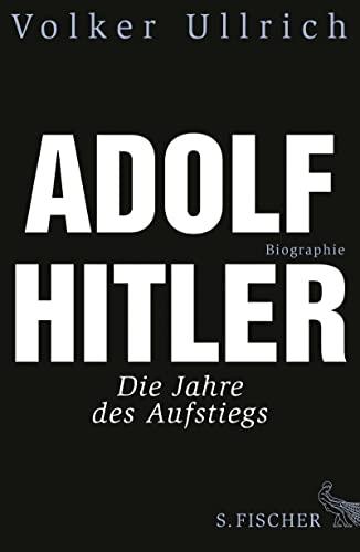 9783100860057: Adolf Hitler: Die Jahre des Aufstiegs 1889 - 1939. Biographie