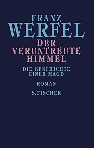 Der veruntreute Himmel. Die Geschichte einer Magd.: Franz Werfel