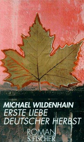 9783100912060: Erste Liebe Deutscher Herbst: Roman