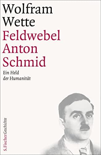 9783100912091: Feldwebel Anton Schmid: Ein Held der Humanität