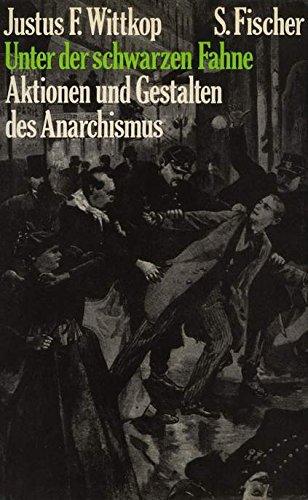9783100914019: Unter der schwarzen Fahne. Aktionen und Gestalten des Anarchismus