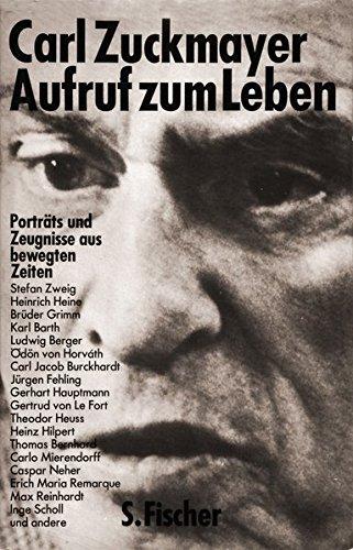 Aufruf zum Leben. Porträts und Zeugnisse aus bewegten Zeiten. (Stefan Zweig, Heinrich Heine, ...