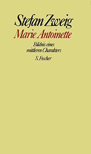 9783100970435: Marie Antoinette. Bildnis eines mittleren Charakters.