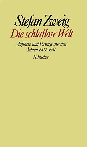 9783100970602: Die schlaflose Welt: Aufsatze und Vortrage aus den Jahren 1909-1941 (Gesammelte Werke in Einzelbanden / Stefan Zweig) (German Edition)