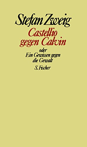 9783100970718: Castellio gegen Calvin oder Ein Gewissen gegen die Gewalt: Gesammelte Werke in Einzelbänden
