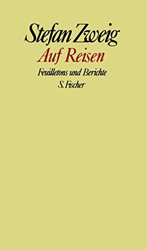 9783100970725: Auf Reisen: Feuilletons und Berichte (Gesammelte Werke in Einzelbänden / Stefan Zweig) (German Edition)