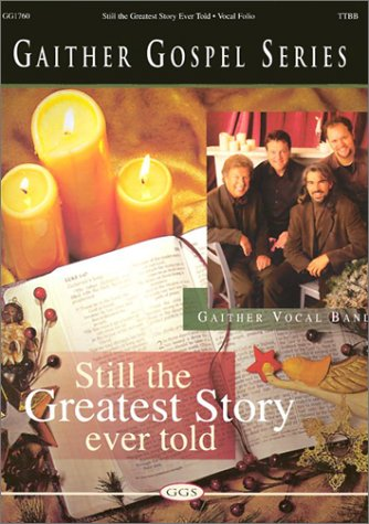 9783101120495: It's Still the Greatest Story Ever Told: Ttbb (Gaither Gospel (Songbooks))