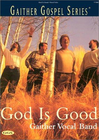 9783101121492: God is Good: Ttbb (Gaither Gospel (Songbooks))