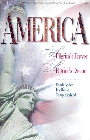 America!: A Pilgrim's Prayer...a Patriot's Dream
