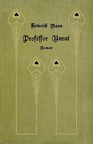 Professor Unrat: Heinrich Mann