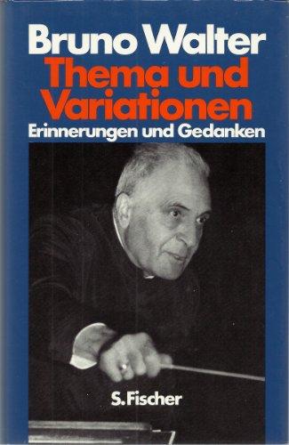 Thema und Variationen: Erinnerungen und Gedanken - Walter, Bruno