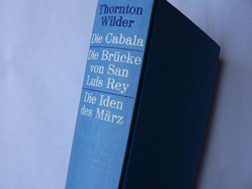 9783103920024: Drei Romane (Die Cabala. Die Iden des März. Die Brücke von San Luis Rey)