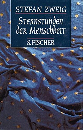Sternstunden der Menschheit. Vierzehn historische Miniaturen. (3103970196) by Stefan Zweig