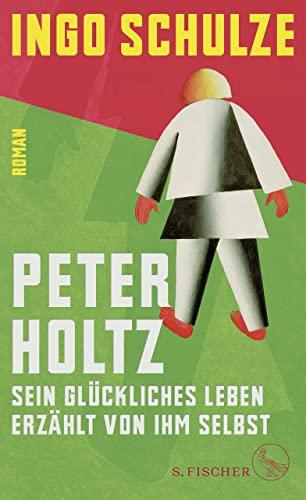 9783103972047: Peter Holtz: Sein glückliches Leben erzählt von ihm selbst