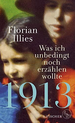 1913   Was ich unbedingt noch erzählen: Florian Illies
