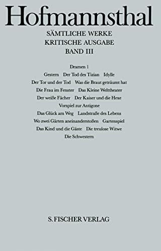 Sämtliche Werke, Band III: Dramen 1 (Der Tod des Tizian; Der Tor und der Tod; Das kleine ...