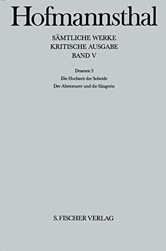 Sämtliche Werke V, Dramen 3, Hg. Manfred Hoppe, - Hofmannsthal, Hugo von