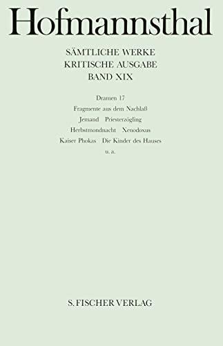 Sämtliche Werke XIX, Dramen 17, Aus dem Nachlaß hg. von Ellen Ritter, - Hofmannsthal, Hugo von