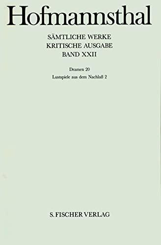 Sämtliche Werke (Historisch-kritische Ausgabe) Band 22: Lustspiele aus dem Nachlass 2. - Hofmannsthal, Hugo von