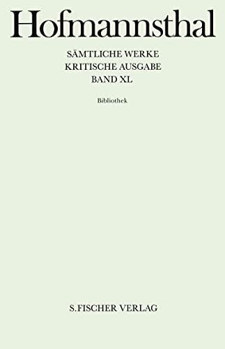 Sämtliche Werke Bd.40 Bibliothek: Hugo von Hofmannsthal