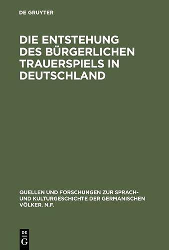 9783110002072: Die Entstehung Des Burgerlichen Trauerspiels in Deutschland (Quellen Und Forschungen Zur Sprach- Und Kulturgeschichte der)