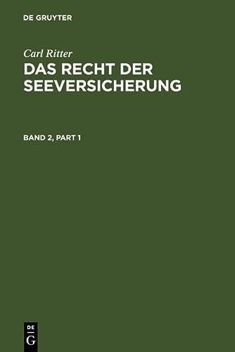 Ritter, Carl; Ritter, Carl: Das Recht der Seeversicherung. Band 2: Carl Ritter