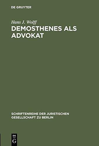 9783110011265: Demosthenes als Advokat (Schriftenreihe der Juristischen Gesellschaft zu Berlin) (German Edition)