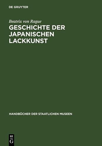 Geschichte Der Japanischen Lackkunst (Hardback) - Beatrix Von Rague