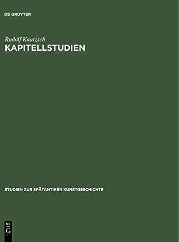 Kapitellstudien: Rudolf Kautzsch