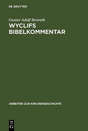 9783110012354: Wyclifs Bibelkommentar (Arbeiten Zur Kirchengeschichte) (German Edition)