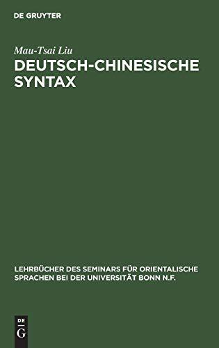9783110012996: Deutsch-Chinesische Syntax: Ein Praktisches Handbuch Der Modernen Chinesischen Umgangssprache (Lehrba1/4cher Des Seminars Fa1/4r Orientalische Sprachen Bei)