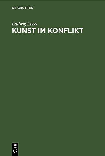 Kunst im Konflikt: Kunst und K?nstler im: Ludwig Leiss