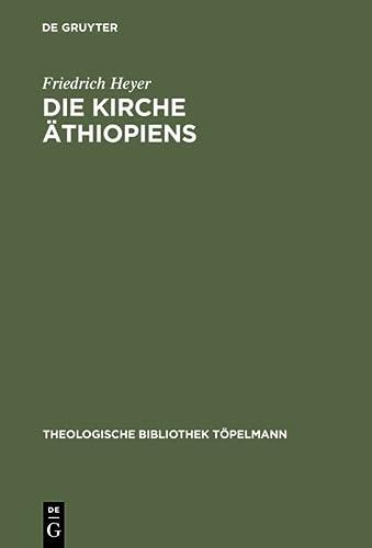 9783110018509: Die Kirche �thiopiens: Eine Bestandsaufnahme (Theologische Bibliothek T�pelmann)
