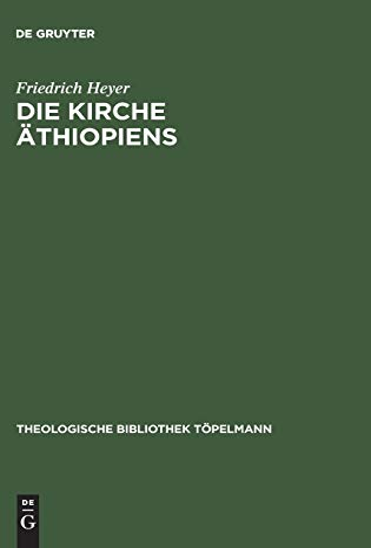 Die Kirche Äthiopiens: Friedrich Heyer