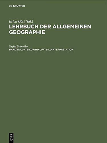 Luftbild und Luftbildinterpretation. Lehrbuch der Allgemeinen Geographie,: Schneider, Sigfrid: