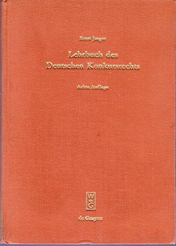 9783110021561: Lehrbuch Des Deutschen Konkursrechts: 8. Erweiterte Auflage Des Grundrisses Zur Vorlesung Uber Konkursrecht