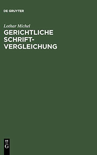 9783110021882: Gerichtliche Schriftvergleichung: Eine Einführung in Grundlagen, Methoden und Praxis