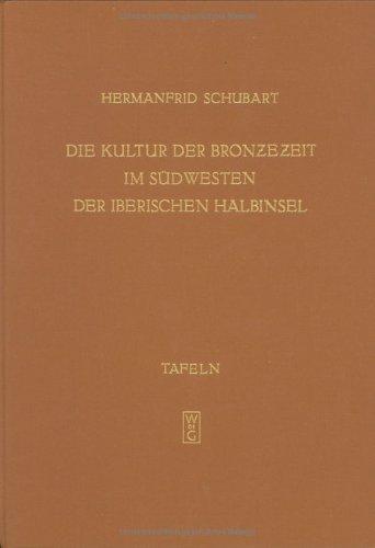 9783110023398: Die Kultur der Bronzezeit im Südwesten der Iberischen Halbinsel. 2 Bde. (Text- und Tafelband) (=Madrider Forschungen; 9)