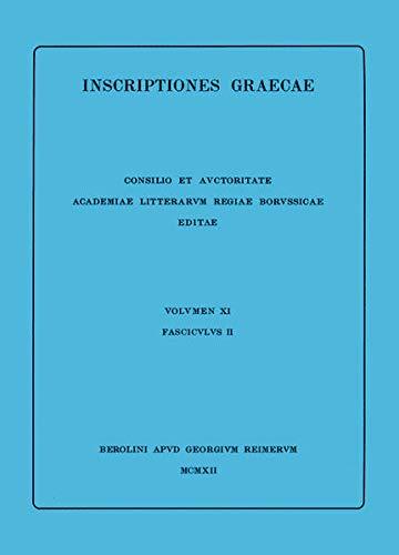 Inscriptiones Deli Liberae. Tabulae Archontum. Tabulae Hieropoeorum Annorum 314-250 (Latin Edition)
