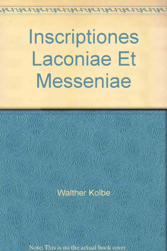Inscriptiones Laconiae Et Messeniae (Latin Edition)