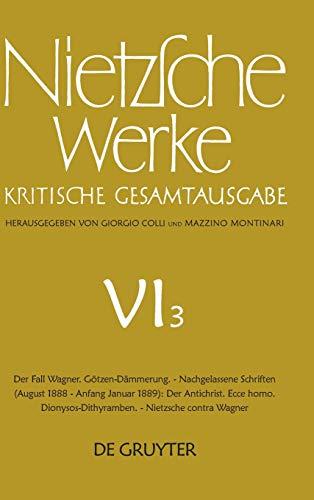 9783110025545: Der Fall Wagner: Götzen-dämmerung. - Nachgelassene Schriften: Der Antichrist. Ecce Homo. Dionysos-dithyramben. - Nietzsche Contra Wagner