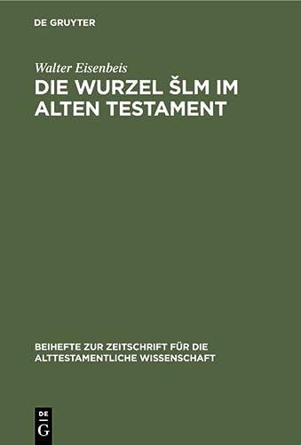 Die Wurzel Sh-L-M Im Alten Testament (Beihefte: Eisenbeis, Walter
