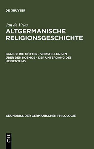 9783110028072: Die Götter - Vorstellungen über den Kosmos - Der Untergang des Heidentums (Grundria Der Germanischen Philologie) (German Edition)
