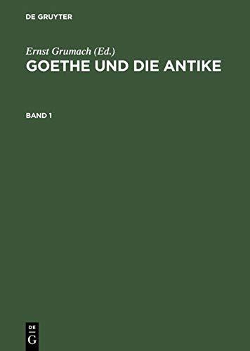 9783110032116: Goethe und die Antike: Eine Sammlung
