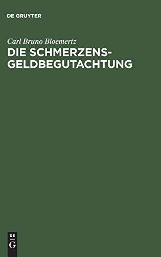 Die Schmerzensgeldbegutachtung: Carl Bruno Bloemertz