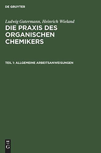 9783110037333: Allgemeine Arbeitsanweisungen: Aus: Die Praxis Des Organischen Chemikers, 1