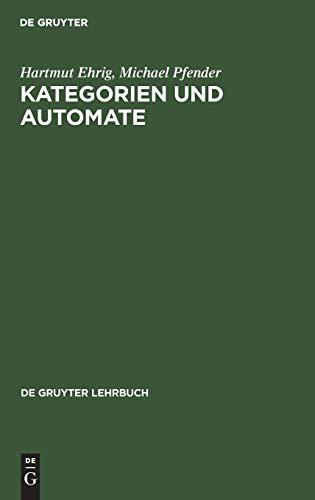 9783110039023: Kategorien Und Automaten Lg Ehrig/Pfender